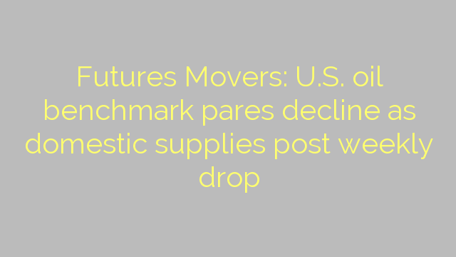 Futures Movers: U.S. oil benchmark pares decline as domestic supplies post weekly drop