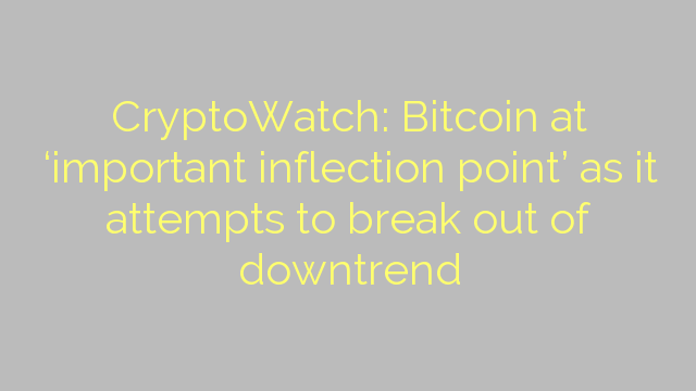 CryptoWatch: Bitcoin at 'important inflection point' as it attempts to break out of downtrend