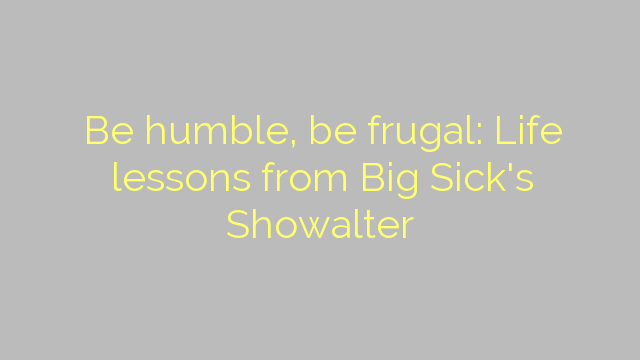 Be humble, be frugal: Life lessons from Big Sick's Showalter