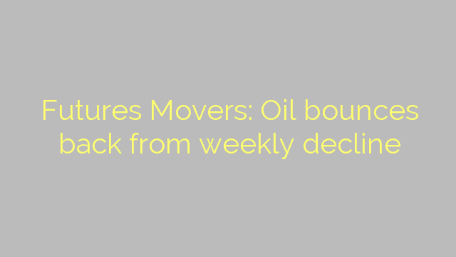 Futures Movers: Oil bounces back from weekly decline