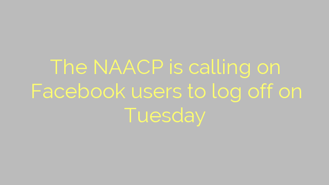 The NAACP is calling on Facebook users to log off on Tuesday