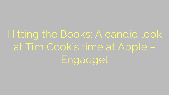 Hitting the Books: A candid look at Tim Cook's time at Apple – Engadget