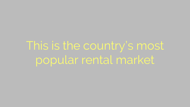 This is the country's most popular rental market
