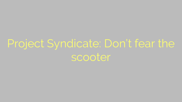 Project Syndicate: Don't fear the scooter