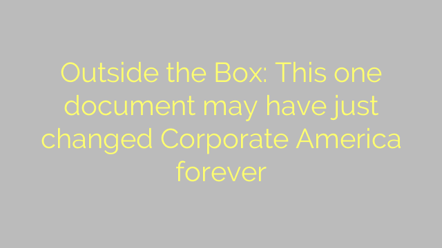 Outside the Box: This one document may have just changed Corporate America forever