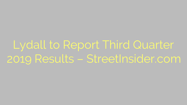 Lydall to Report Third Quarter 2019 Results – StreetInsider.com