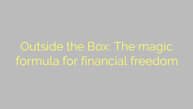Outside the Box: The magic formula for financial freedom