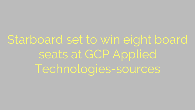 Starboard set to win eight board seats at GCP Applied Technologies-sources